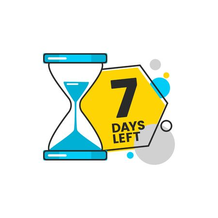 7 days left with the number seven and simple shapes. Sale and discount badge with hourglass and sandglass. Flat isolated vector illustration on white background.