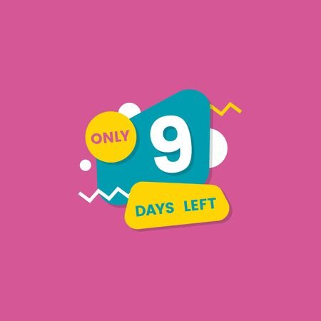 Nine days left single number badge or sticker design with geometric shapes flat vector illustration isolated on a pink background. Sale or discount beginning counting element.