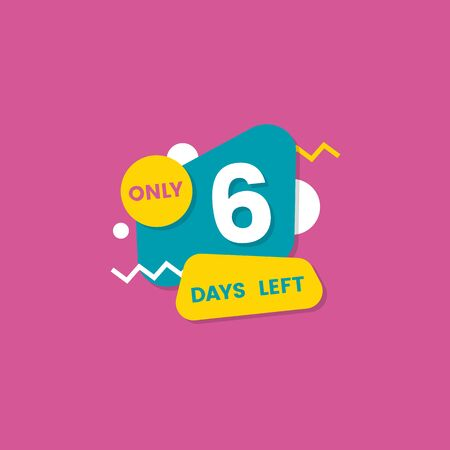 Only six days left - geometric sticker badge for time countdown, day 6 before marketing event - isolated blue and yellow vector illustration on pink background