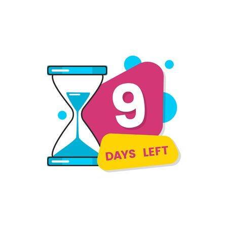 Nine days left., countdown with timer and hourglass, flat isolated vector illustration on white background with simple shapes and number 9.