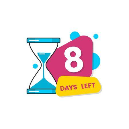 8 Tage übrig - Nummer acht im geometrischen bunten Formaufkleber mit Sanduhruhr lokalisiert auf weißem Hintergrund. Flache Vektorillustration für den Countdown des begrenzten Angebots Vektorgrafik