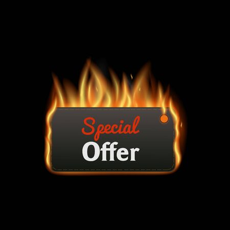 Burning flame label with text Special offer, sale and fire concept. Hot fire label for promotion. Realistic vector illustration on black background with fire.