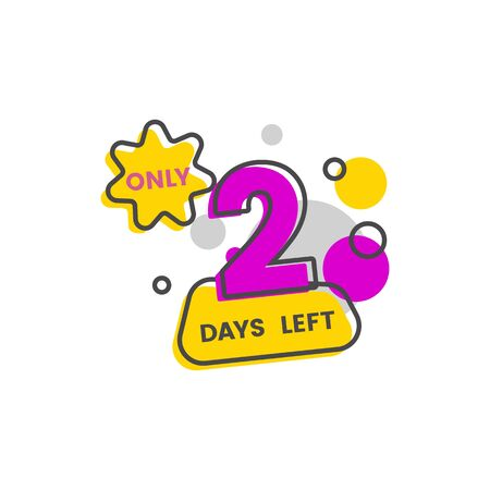 Only two days left - isolated flat countdown sticker for marketing event announcement, colorful geometric badge with bubbles and line shapes. Banque d'images - 130800937