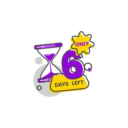 Only six days left, the number 6 goes down. Marketing concept with hourglass and simple shapes for discounts and sales. Flat isolated vector illustration on white background. 일러스트