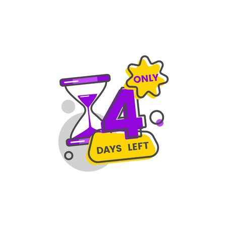 Only four days left, the number 4 goes down. Sticker and badge with countdown for sale, discounts and banner, flat isolated vector illustration on white background with hourglass.