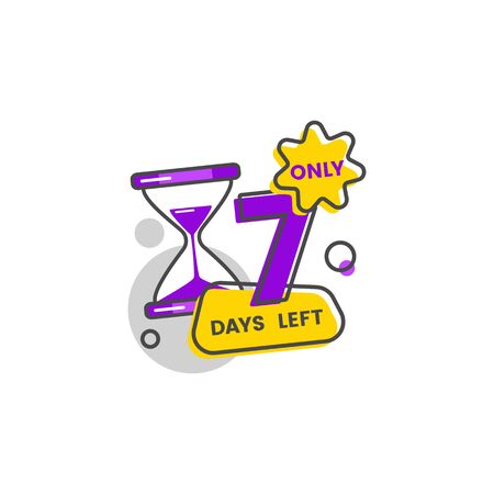 Only seven days left sticker and badge with number 7 with hourglass, isolated flat vector illustration.