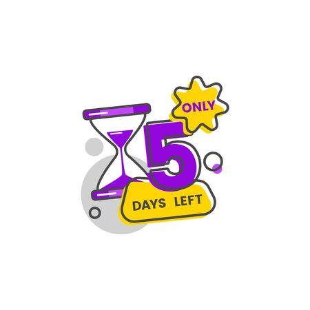 Only five days left - number 5 on flat geometric sticker icon with hourglass clock and abstract bubbles. Colorful marketing element for limited time offer - vector illustration,