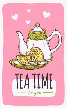 Tea time card with teapot and sliced lemon on saucer - cute drawing of kitchen pot and plate set with greeting text, hand drawn vector illustration.