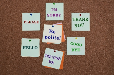 polite: Be polite advice on paper notes fixed on cork board