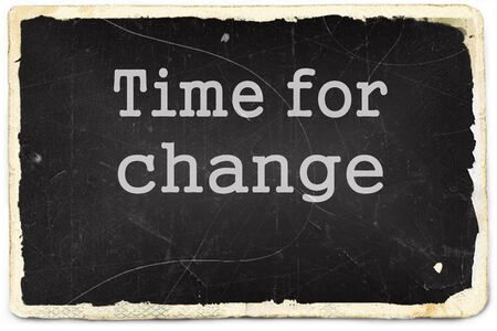 Time for change written on old photo paper background