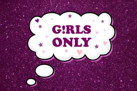 only girls: Girls only written on bubble speech over violet glitter background