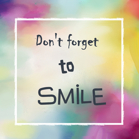 hilarity: Dont forget to smile positive message on colorful painted background Stock Photo