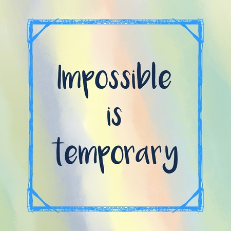 temporary: Impossible is temporary message over pastel painted background Stock Photo