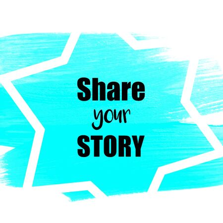 storyteller: Share your story suggestion written over blue painted background