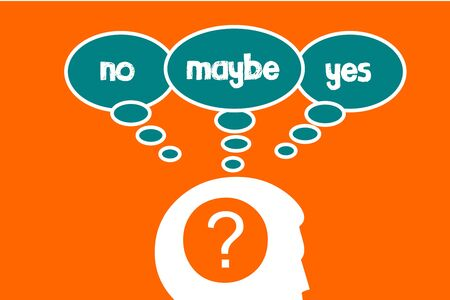 indecision: Yes, no, maybe written in bubble speech representing human indecision Stock Photo