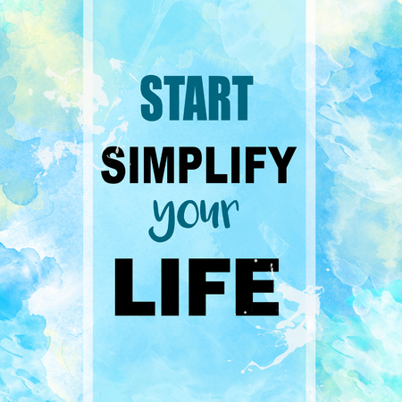 organize: Start simplify your life written on blue watercolor background Stock Photo