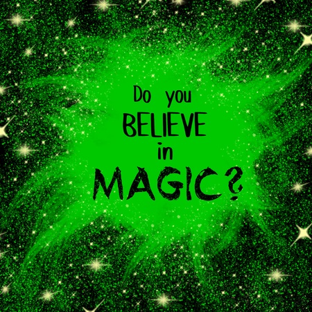 delusion: Do you believe in magic written question over green glitter background