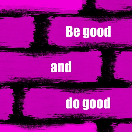 correctness: Be good and do good inspirational message over purple background