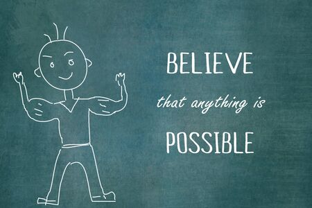 achievable: Motivational background with believe that anything is possible message over chalkboard