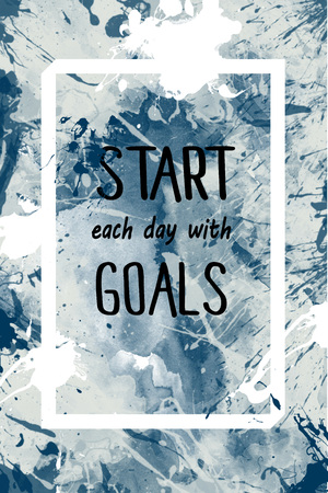 each: Start each day with goals motivational message over painted background