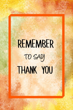 remember: Remember to say thank you message over painted background