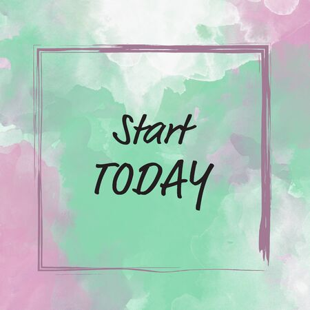 urge: Start today message over watercolor background with frame