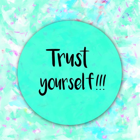 trustful: Trust yourself positive message on blue watercolor background