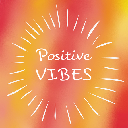 vibes: Positive vibes written on colorful diffuse background