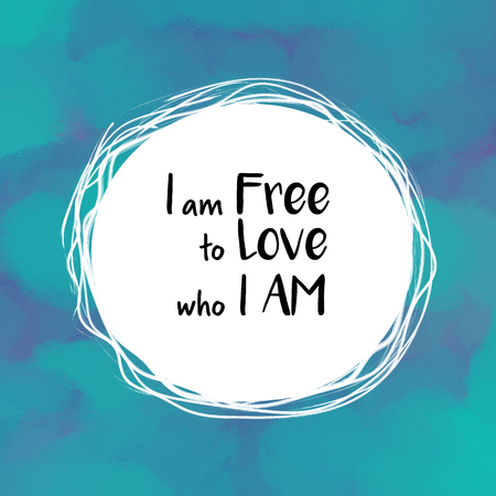 declare: I am free to love who I am motivational message on blue background