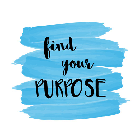purpose: Motivational message Find your purpose on blue brush stroke painted background Stock Photo