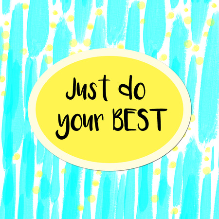 best message: Just do your best motivational message on blue watercolor background