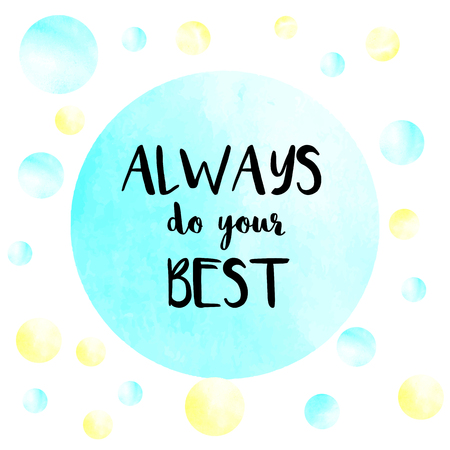 best message: Always do your best motivational message on watercolor painted background Stock Photo