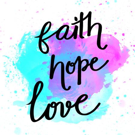 Faith, hope, love lettering on watercolor background