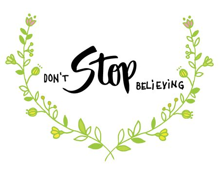 believing: Do not stop believing hand lettering with green doodle wreath isolated on white