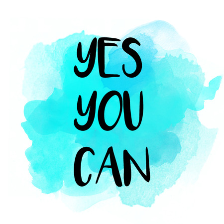 Yes you can motivational message on watercolor background Stock Photo