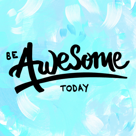 mindful: Be awesome today hand lettering motivational message on light blue painted background Stock Photo