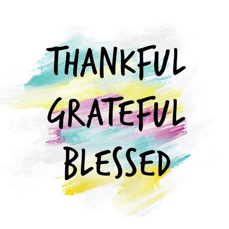 agradecimiento: Agradecido, agradecido, bendito escrito en el fondo pintado colorido