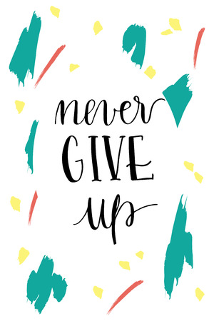 hand lettering: Never give up motivational hand lettering message
