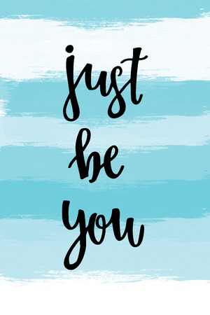 nuances: Just be you motivational message on blue striped background