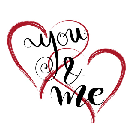 You and me hand lettering love message with red hearts