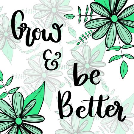 成長しよりよい緑の花の背景にやる気を起こさせるメッセージ