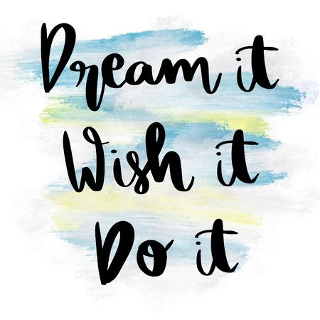 それは夢、希望、それはそれを行う青い塗られた背景にやる気を起こさせる手書きのメッセージ