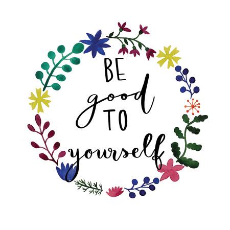 Essere buono a te stesso della scrittura a mano in acquerello messaggio corona di fiori Archivio Fotografico - 70957144