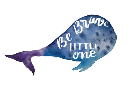 Be brave little one handwriting message on blue watercolor baby whale