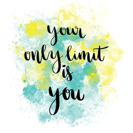 Your only limit is you handwriting message on colorful splash background