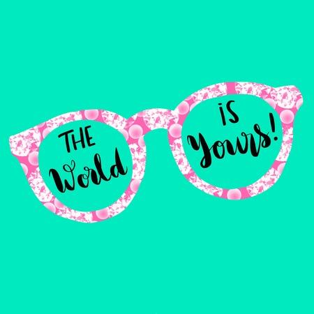 世界はあなたのやる気を起こさせるメッセージとピンクのメガネ