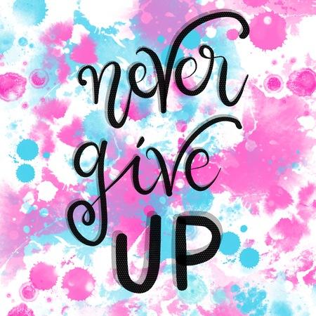 Never give up motivational message over splash backgroundI