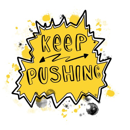 Keep pushing motivational hand lettering message