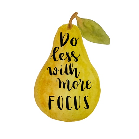 Do less with more focus hand lettering message on watercolor pear