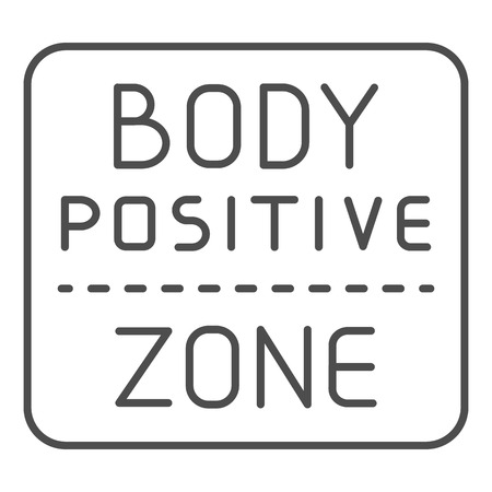 Body positive zone thin line icon. Quote vector illustration isolated on white. Sticker outline style design, designed for web and app. Vectores
